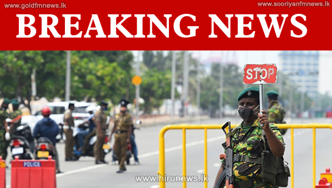 CURFEW in COLOMBO: Police curfew in 5 police divisions in Colombo with immediate effect (Video)
