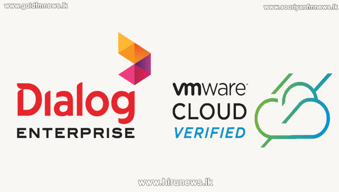 Dialog Enterprise Cloud Receives the First VMware Cloud Verification Status in Sri Lanka